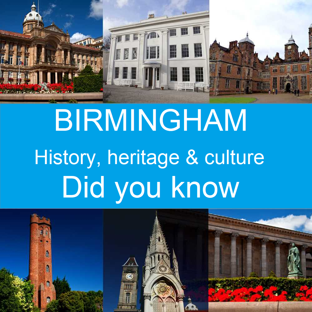 Birmingham - Did you know?  History, heritage art and all things culture