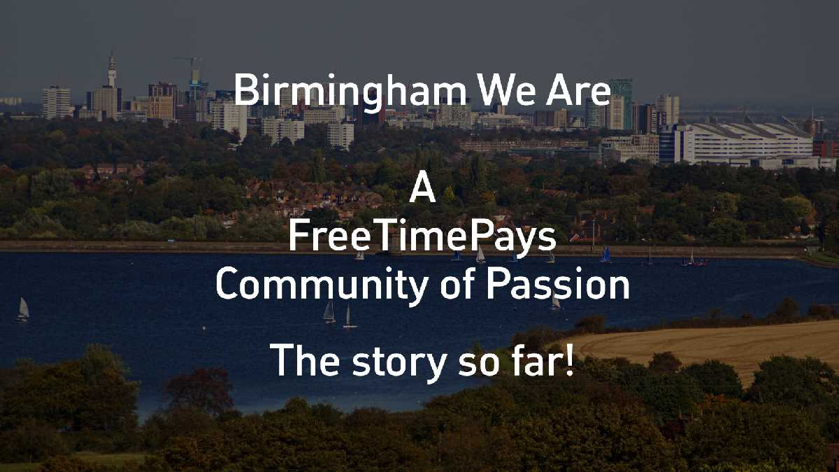 BirminghamWeAre - a FreeTimePays Community of Passion making all the difference!